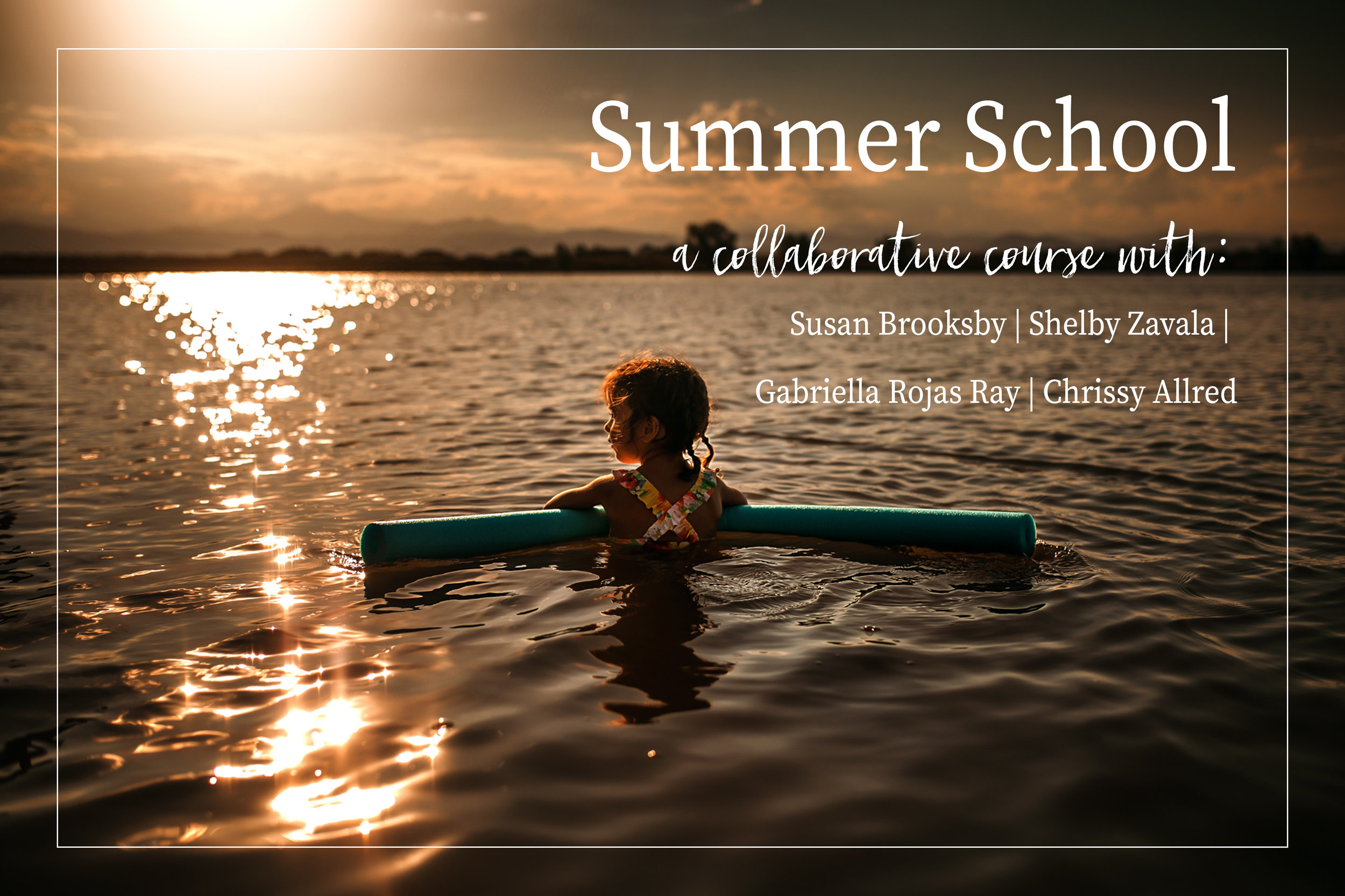 Summer School Collab - with Susan Brooksby | Shelby Zavala | Gabriella Rojas Ray | & Chrissy Allred