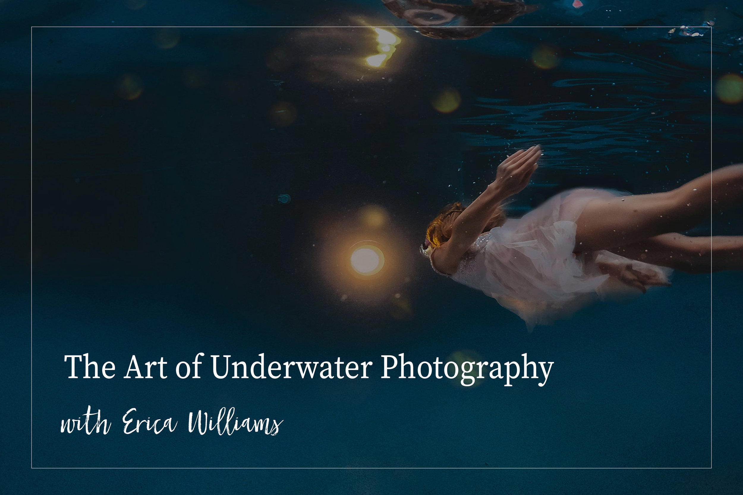 Art of Underwater Photography - with Erica Williams