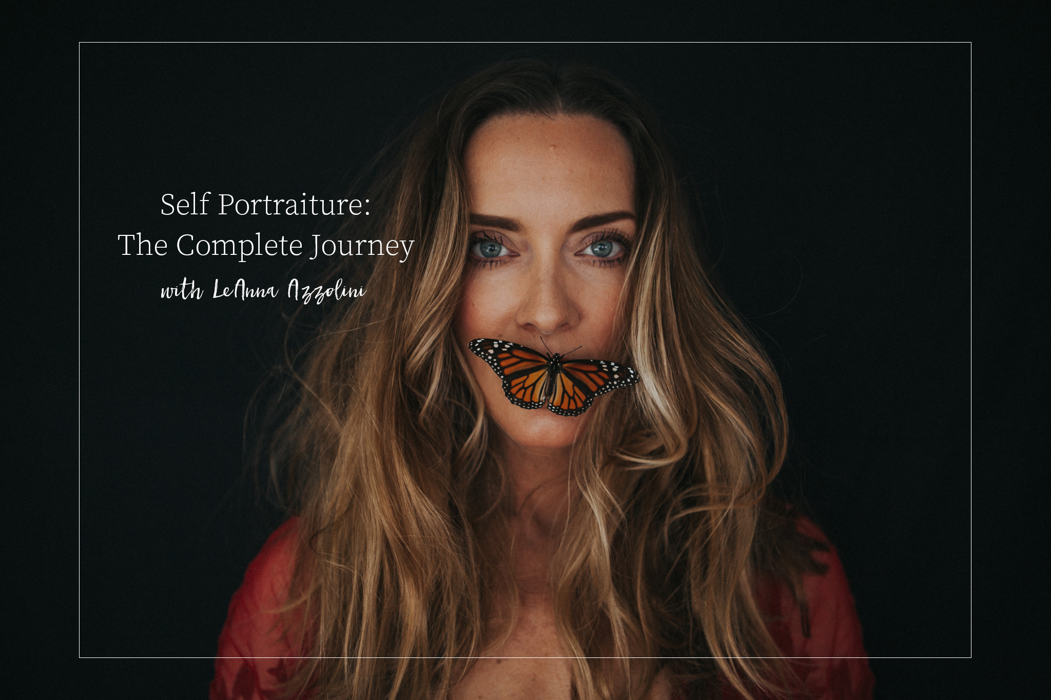 $10 Off! - Use Code: SP10OFFto get $10 off the Download & Go Course: Self Portraiture: The Creative Journey with Leanna Azzolini!