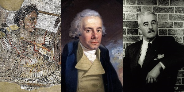 Three great orators of history: Alexander the Great (356 – 323 BCE), William Wilberforce (1759 – 1833), and William Faulkner (1897 – 1962).