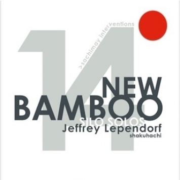 New Bamboo: Silo Solos  Jeffrey Lependorf, shakuhachi. Sachimay Interventions, 2005