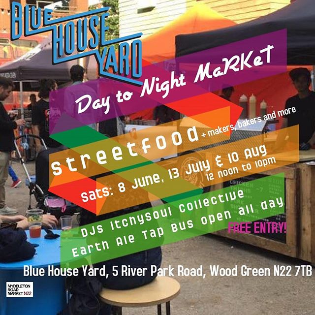 #SaveTheDate for the @bluehouseyard  market #streetfood #markets starting this Saturday @bluehouseyard in #woodgreen from 12-10 with #djset #yummyfood and more. All #shops open, plus the #boardgamecafe #buscafe. Bring your kids. #Haringey #crouchend #muswellhill #hornsey #tottenham #MondayMotivation
