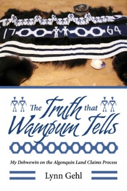Lynn Gehl's  The Truth that Wampum Tells offers readers a first-ever insider analysis of the contemporary land claims and self-government process in Canada.