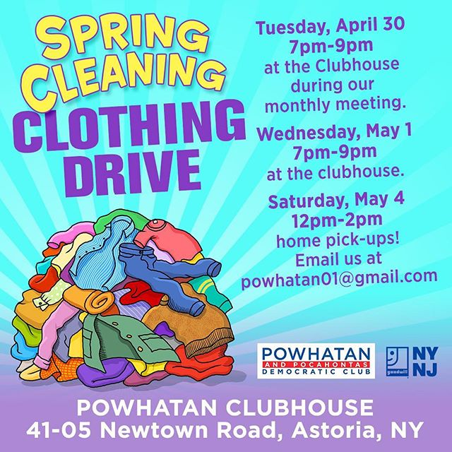 Our Spring Cleaning Clothing Drive starts tomorrow. Join us at our general body meeting tomorrow at 7pm where you'll be able to drop off clothes. We also have drop off times on Wednesday, May 1 at the clubhouse. If you need us to pick up your clothes donation, then send us an email. All clothes will be donated to @goodwillnynj. #springcleaning #clothingdrive #astoria #democrats #community #queens #newyork #nyc