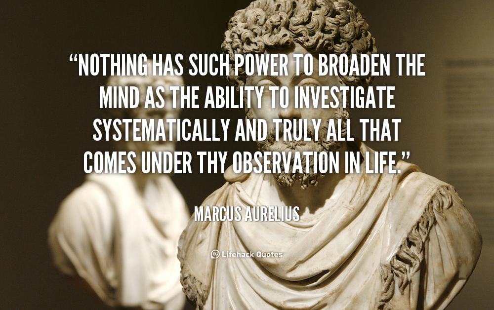 1911791493-quote-Marcus-Aurelius-nothing-has-such-power-to-broaden-the-104717_1.png
