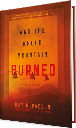 and the whole mountain burned, ray mcpadden, book, war, novel
