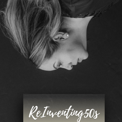 Reinventing50s podcast.  A podcast to inspire, share ideas, and motivate women over 50.