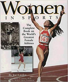Women in Sports: The Complete Book on the World's Greatest Female Athletes