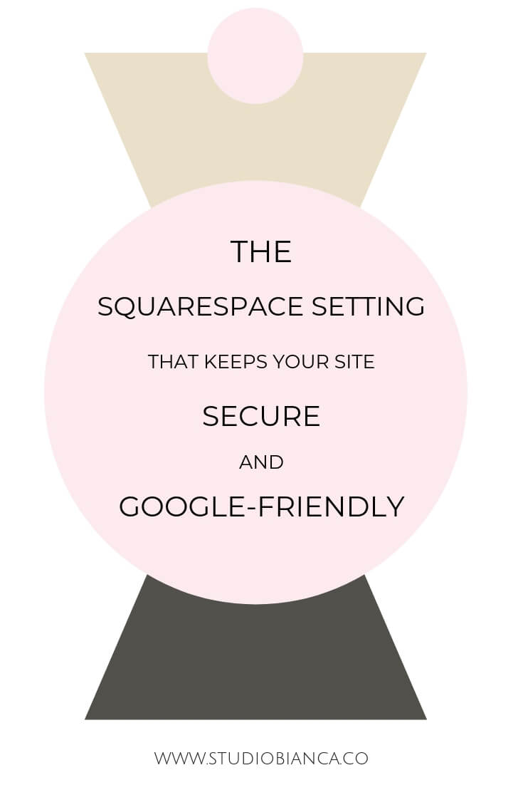 Creative entrepreneurs and small business owners, do you know about the Squarespace setting that helps to keep your site safe? This use to be for eCommerce sites only but now, Google looks for it on all sites. Learn more!