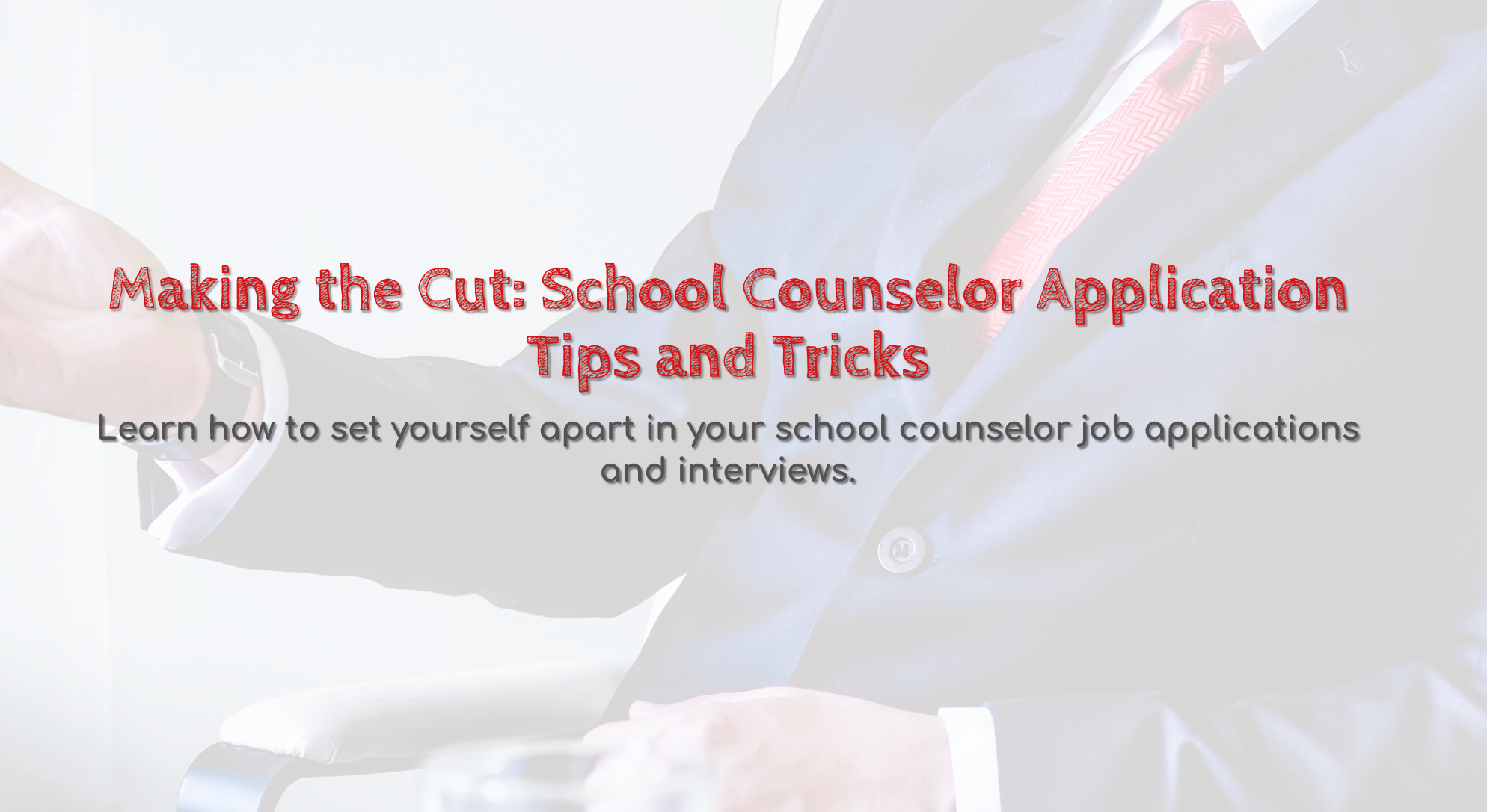 Making the Cut: School Counselor Application Tips and Tricks    Learn how to set yourself apart in your school counselor job applications and interviews.