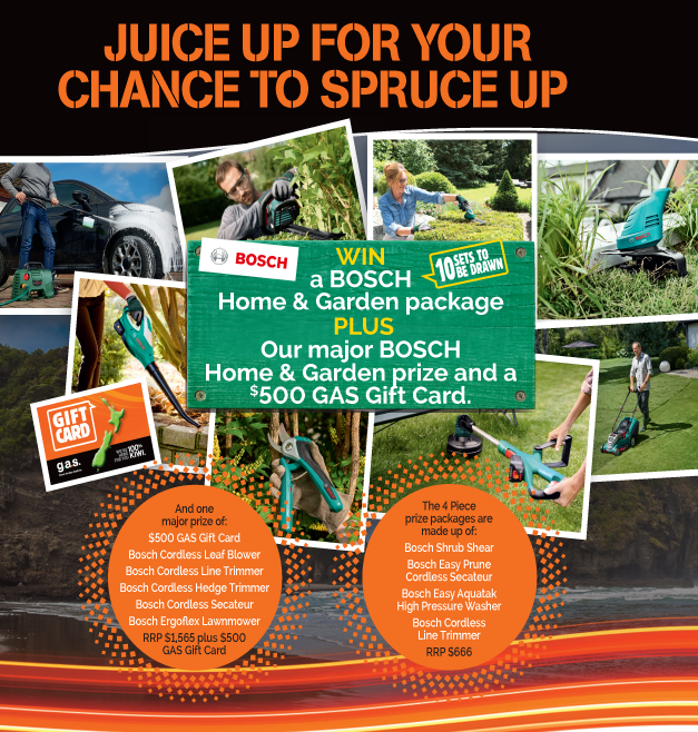 SPEND $35 OR MORE ON FUEL TO GO IN THE DRAW TO WIN… - Win ONE of TEN BOSCH Home & Garden Packages PLUS a major BOSCH Home & Garden Prize & a $500 GAS Gift Card. To Enter or find out more….