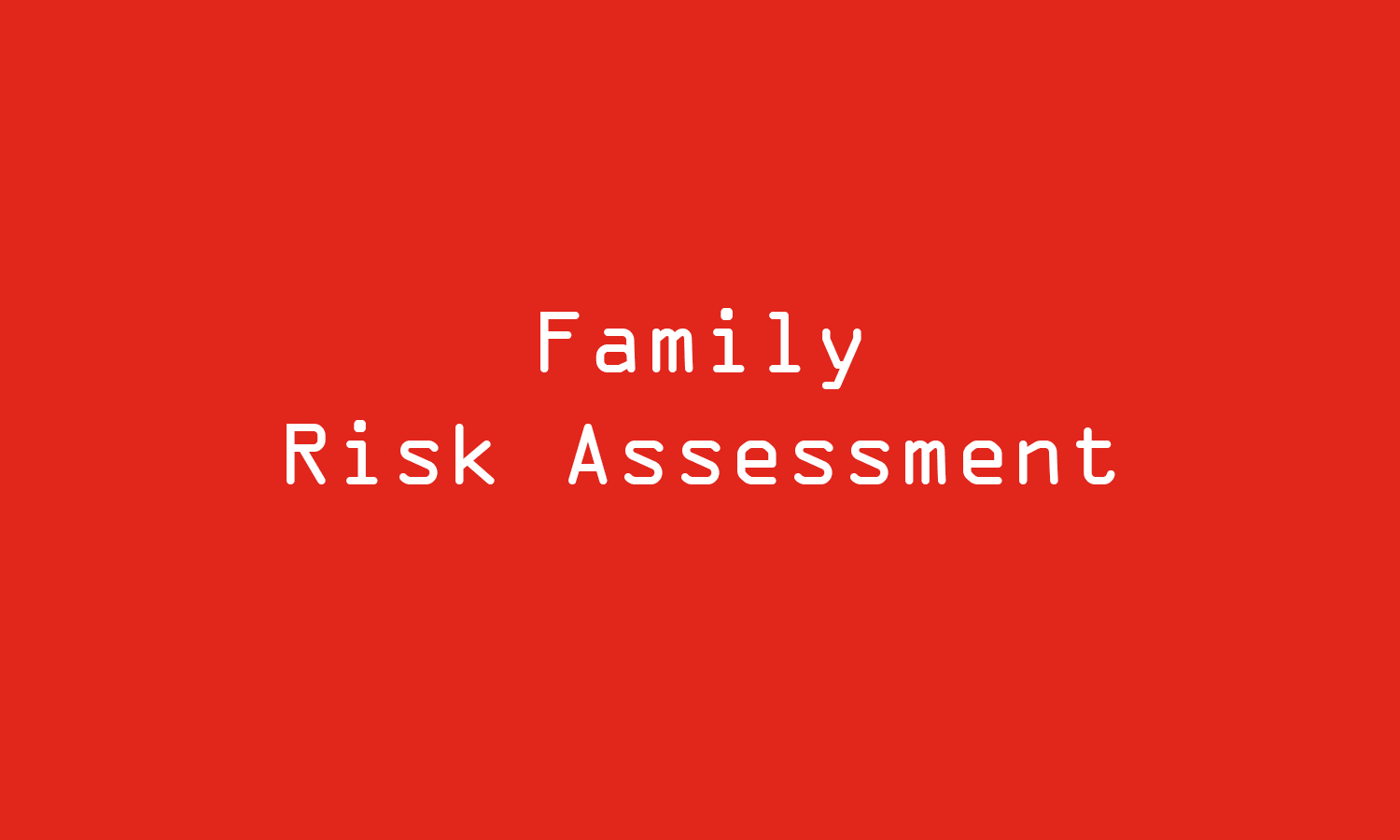 Family risk assessment red re aligned.png