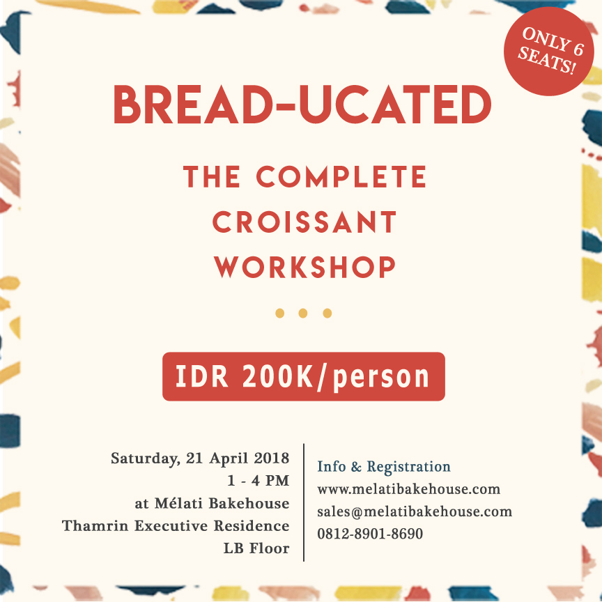 THE COMPLETE CROISSANT WORKSHOP - Mélati Bakehouse Presents :ㅤ. ㅤTHE COMPLETE CROISSANT WORKSHOPㅤ. ㅤ⚫Saturday, 21 April 2018ㅤ⚫1 PM - 4 PM⚫Fee : IDR 200.000 per person/dayㅤ. ㅤThis whole class is designed to enchance your home baking knowledge with Viennoiseries (Croissant) dough ! ㅤ.What you'll get :ㅤ1. FIVE BREADS TO TAKE HOMEㅤ2. Snacks and drinksㅤ3. mélati's own Tote Bag with Merchandiseㅤ. ㅤ. ㅤ. ㅤFor more info & register :ㅤ👉 www.melatibakehouse.com ㅤ👉 sales@melatibakehouse.com ㅤ👉 081289018690 (WA only)For more info click here