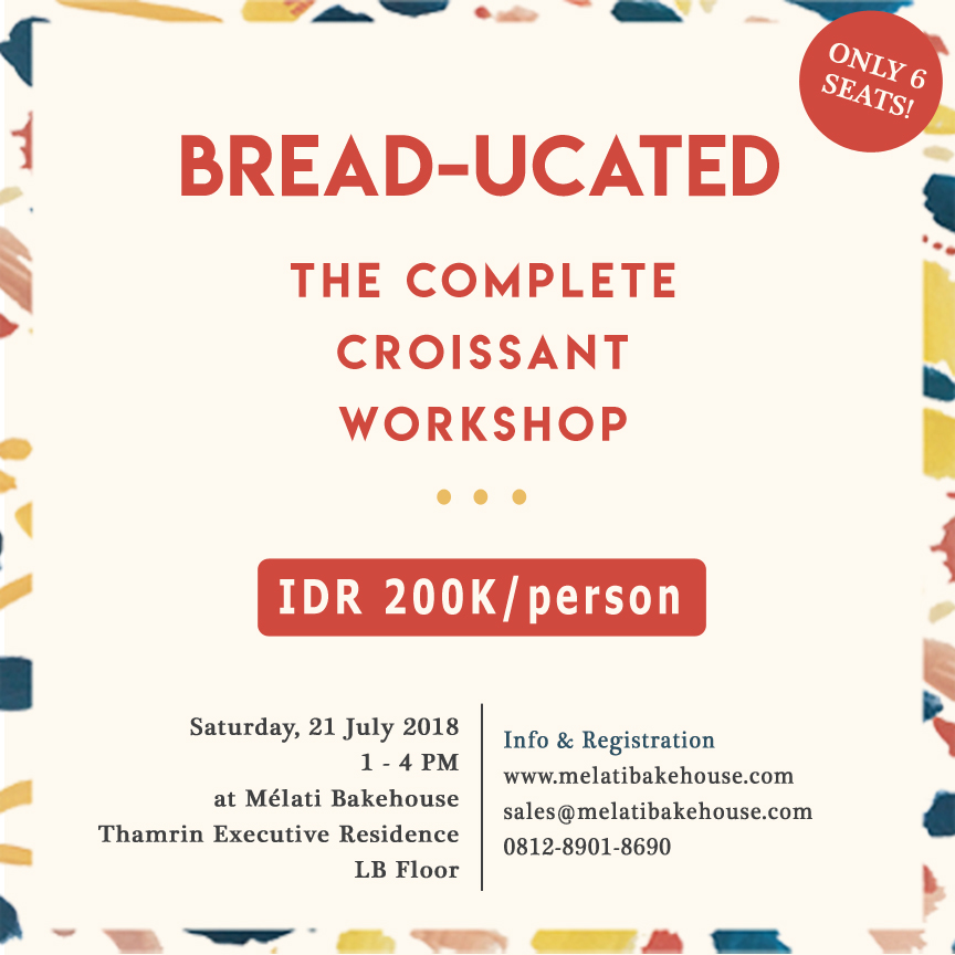 THE COMPLETE CROISSANT WORKSHOP - Mélati Bakehouse Presents :ㅤ. ㅤTHE COMPLETE CROISSANT WORKSHOPㅤ. ㅤ⚫Saturday, 21 July 2018ㅤ⚫1 PM - 4 PM⚫Fee : IDR 200.000 per person/dayㅤ. ㅤThis whole class is designed to enchance your home baking knowledge with Viennoiseries (Croissant) dough ! ㅤ.What you'll get :ㅤ1. FIVE BREADS TO TAKE HOMEㅤ2. Snacks and drinksㅤㅤ. ㅤ. ㅤ. ㅤFor more info & register :ㅤ👉 www.melatibakehouse.com ㅤ👉 sales@melatibakehouse.com ㅤ👉 081289018690 (WA only)For more info click here