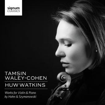 Hahn & Szymanowski: Works for Violin and Piano