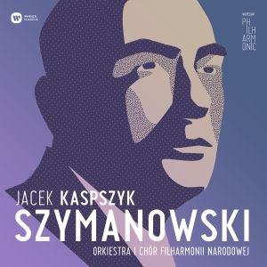 Szymanowski: Litany to the Virgin Mary, Stabat Mater & Symphony No. 3