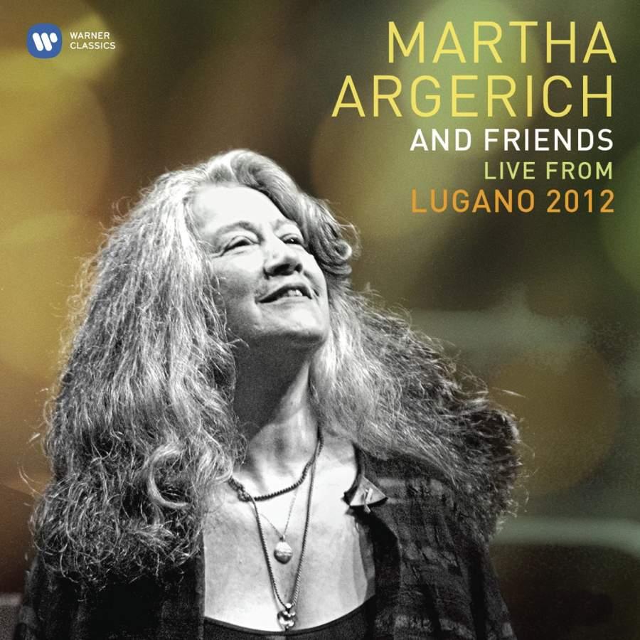 Martha Argerich and Friends / Live from Lugano 2012 / Orchestra della Svizzera