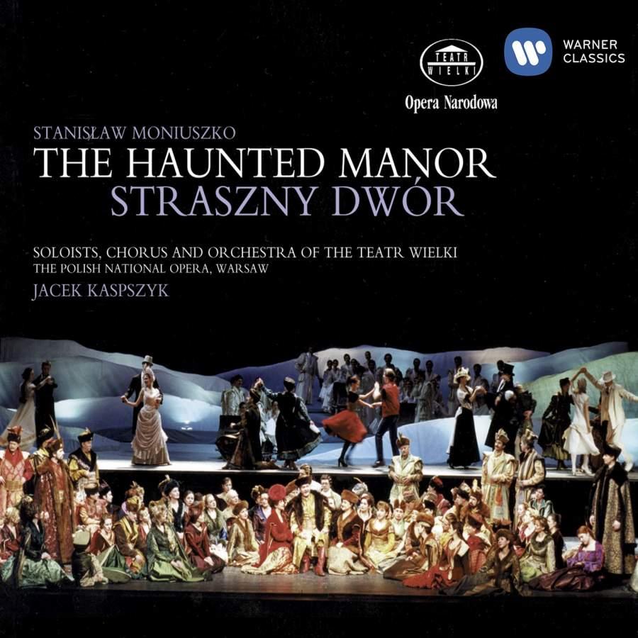 Stanislaw Moniuszko: The Haunted Manor
