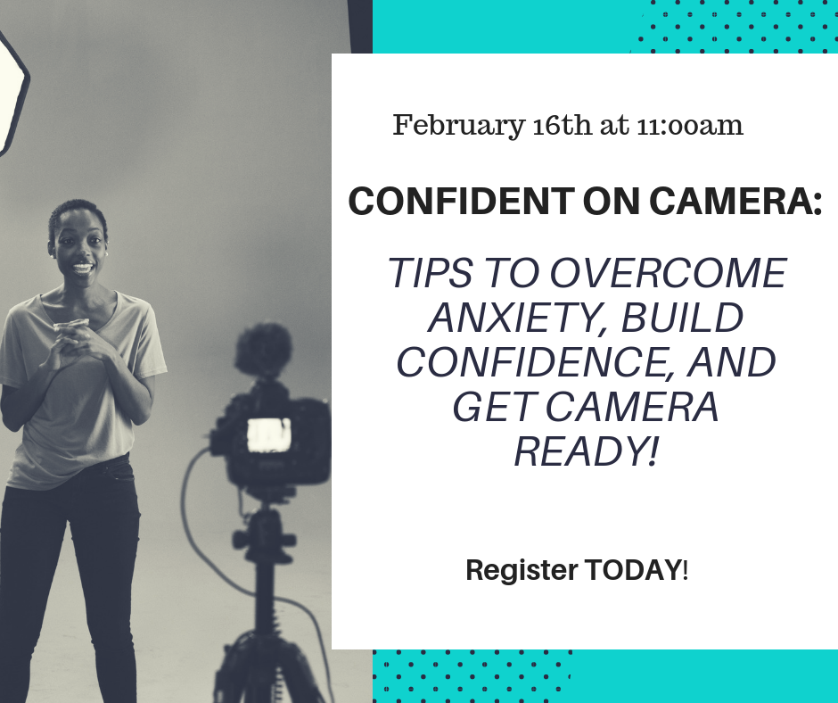 Confident on Camera - Tips to Overcome Anxiety, Build Confidence, and Get Camera Ready (2).png