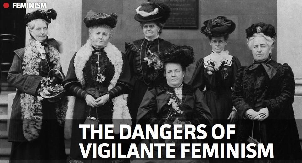 Feminism and dangers of vigilantism