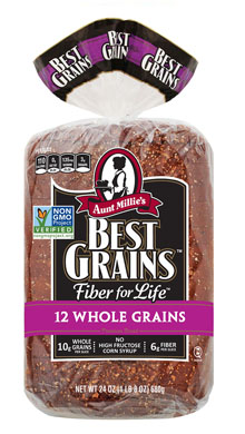 FIBER FOR LIFE, PLUS MORE - Aunt Millie's Best Grain's breads are truly the best. Each slice contains: 100 calories, 0g trans and saturated fat, reduced sodium, 10g whole grains, no high fructose corn syrup, and 6g of fiber.