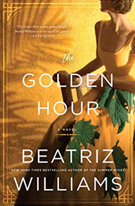 - THE GOLDEN HOUR by Beatriz WilliamsThe instant New York Times bestseller brings World War II-era Nassau to incandescent life in a brilliantly original epic of espionage and human courage inside the court of the Duke and Duchess of Windsor.