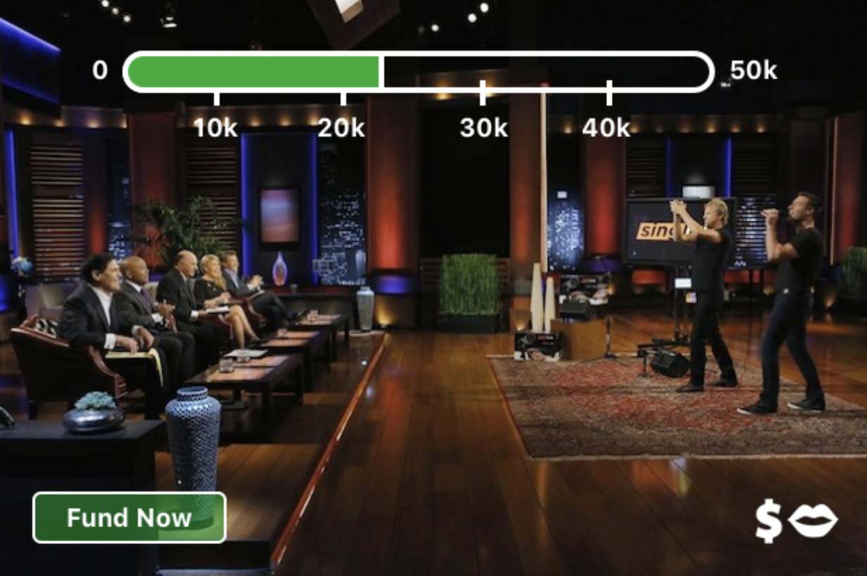 Idea: Money Mouth.Businesses pitch investors on live stream, people crowdfund from home. Disclaimer: This image is for demonstration purposes only. It's obviously an image from Shark Tank, we do not claim ownership of any copyrighted material.