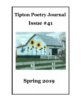 Cranberry Juice & Enough - in Tipton Poetry Journal, Issue 41 (pages 30-31) Jul. 2019.