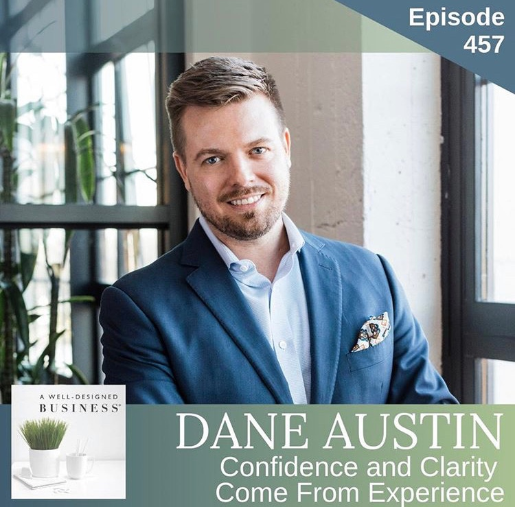 Dane+Austin+Design+%7C+Podcast+Interview+A+Well-Designed+Business-https://luannnigara.com/457-dane-austin-confidence-clarity-come-from-experience/.jpg