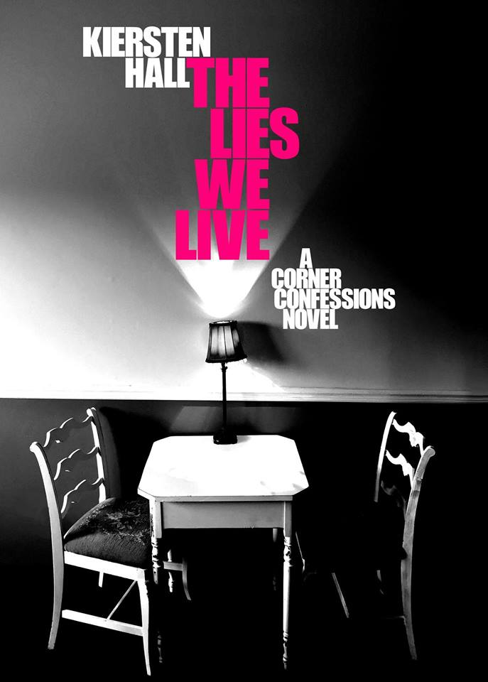 The Lies We Live    The Lies We Live ISBN: 978-0-692-04582-4 Paperback ASIN: B07K233Z8F E-Pub  www.khallbooks.com khallbooks@gmail.com This book is a work of fiction. Names, characters, places, and incidents are products of the author's imagination or are used fictitiously. Any resemblance to actual events or locales or persons, living or dead, is entirely coincidental. Copyright 2018 by Kiersten Hall All rights reserved, including the right of reproduction in whole or in part, in any form, whatsoever. Editing, Cover Photo & Design by Chelsea Farr ... chelsea.m.farr@gmail.com