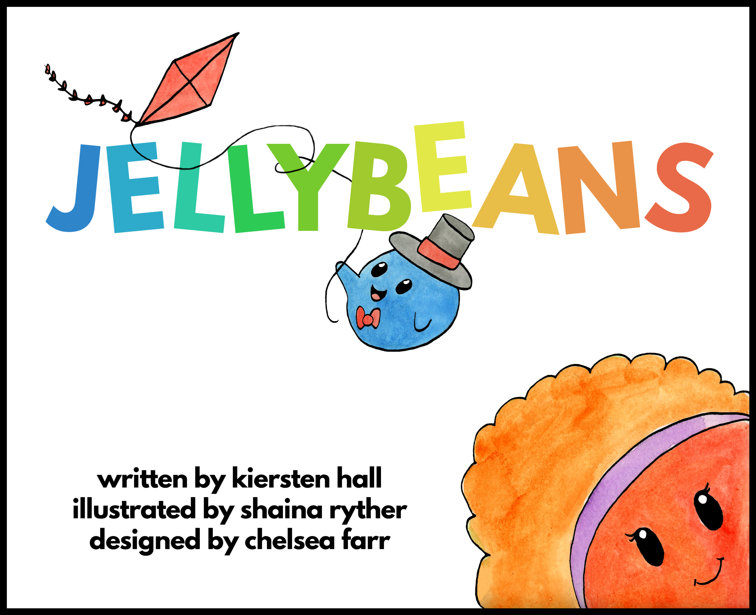 Front Cover for  Jellybeans  releasing June 2019  A thoughtful and sweet children's book to promote kindness and inclusivity.    #thejellybeanbook   #khallbooks   @thejellybeanbook