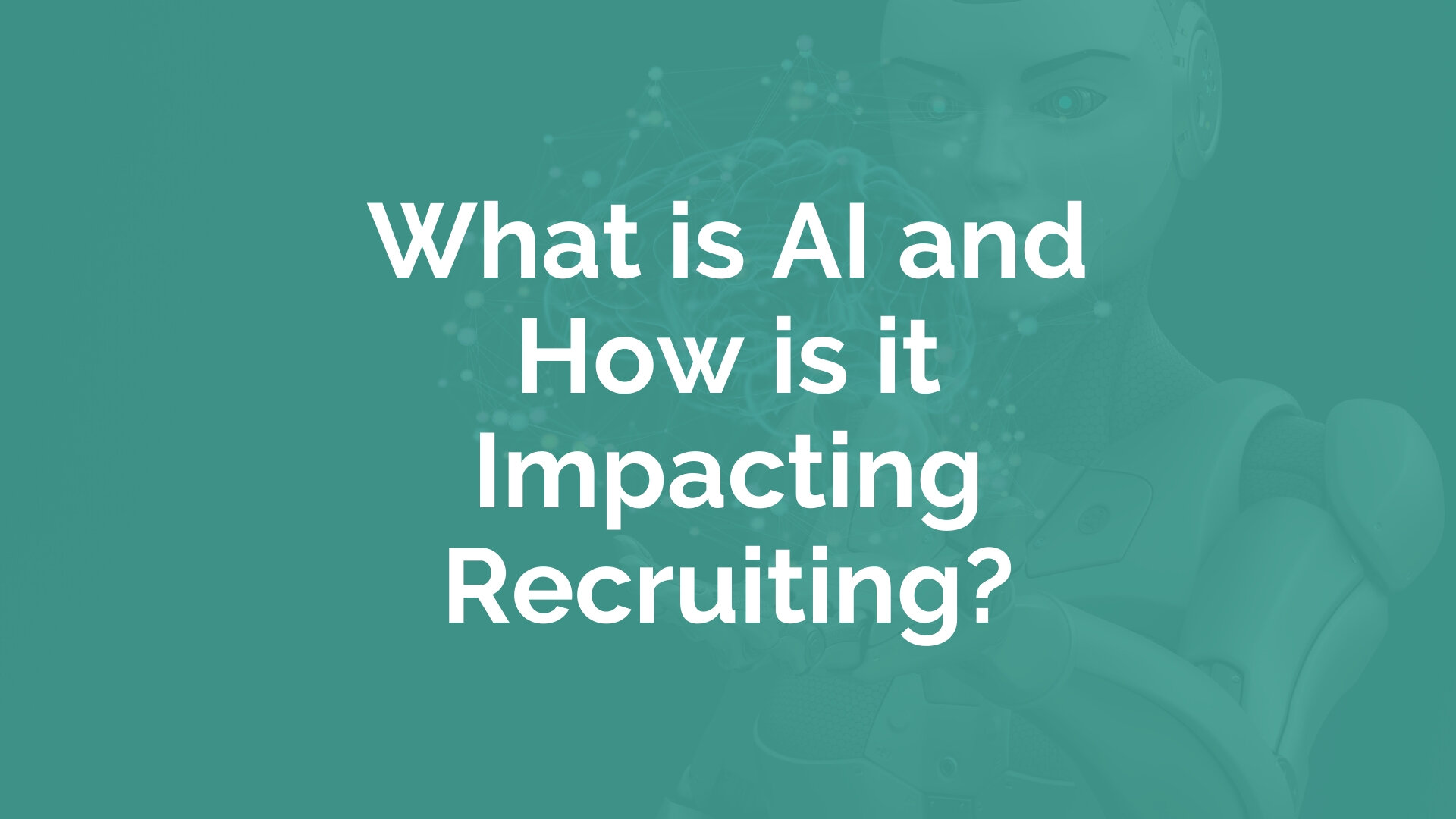 What is AI and How is it Impacting Recruiting? | myHRfuture