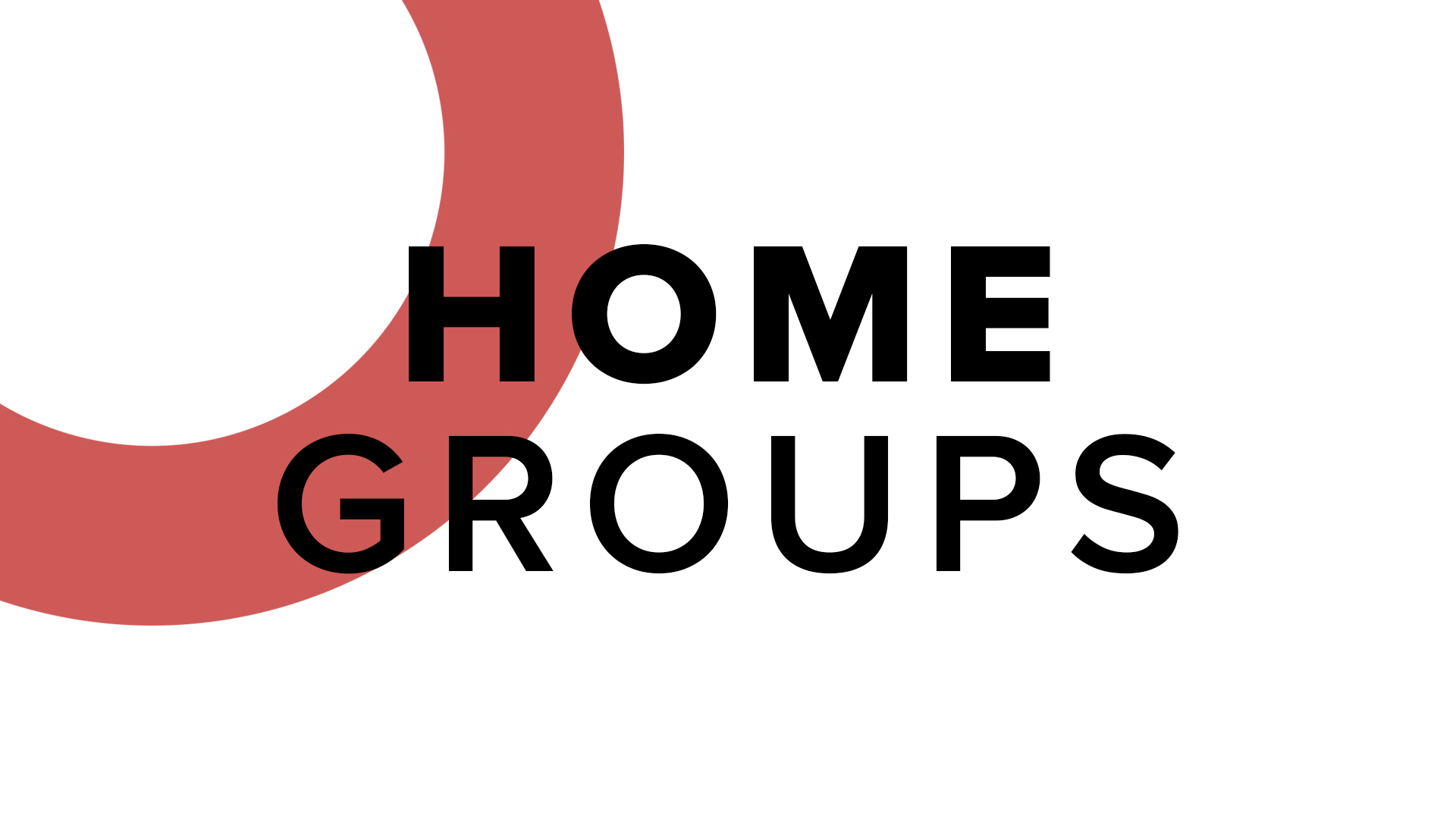 home groups - When you think of your standard
