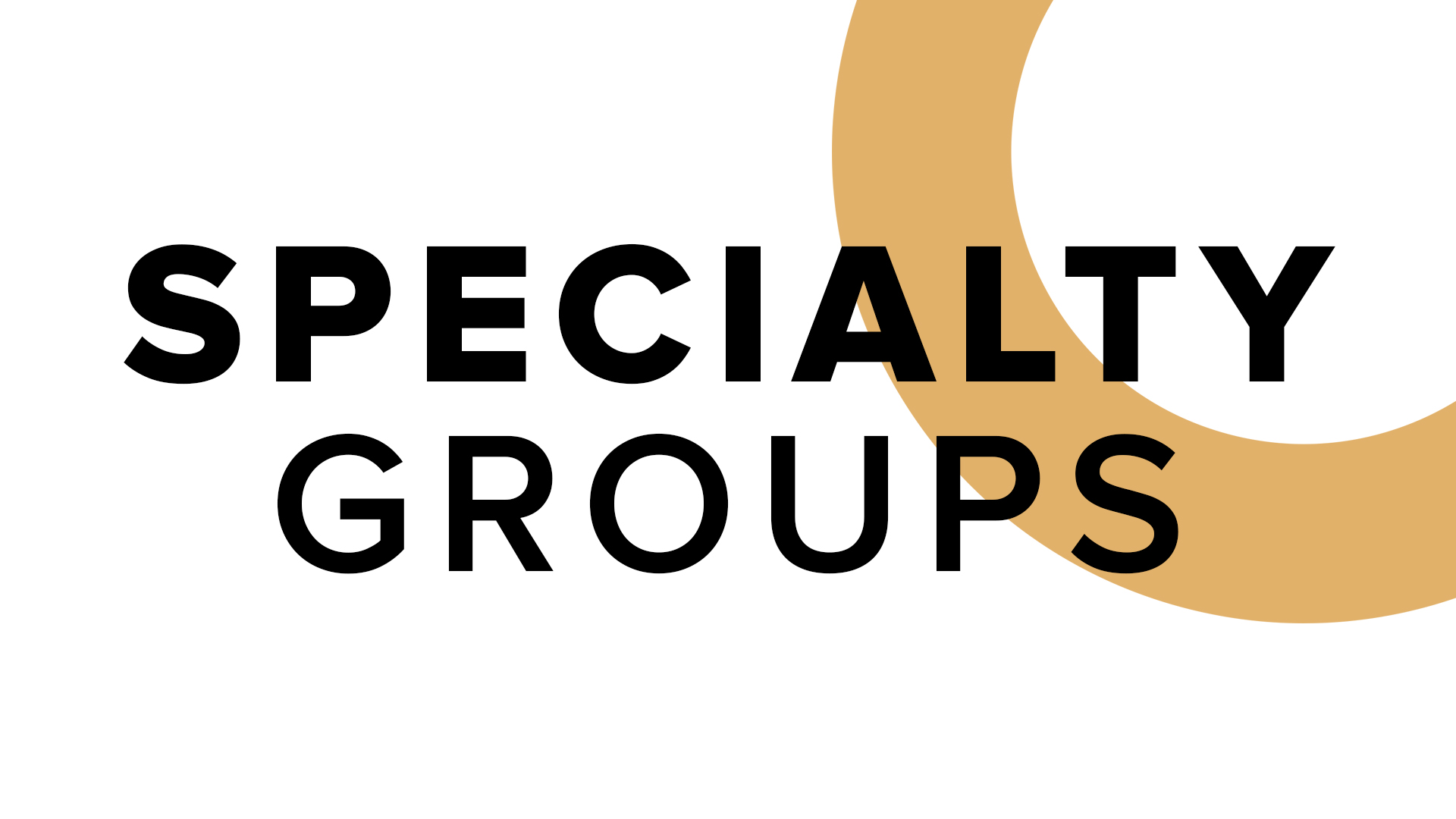 specialty groups - Specialty Groups are short-term groups, usually in a class-style format, with a start and end date, that slows down to focus on a specific topic or subject.Currently New Hope hosts several Specialty Groups with examples such as: Financial Peace University, Spiritual Gifts Class, New Believers Class, Calm Parenting University and Marriage Ministry Events such as the Dynamic Marriage Class.Different Specialty groups will be offered each semester.