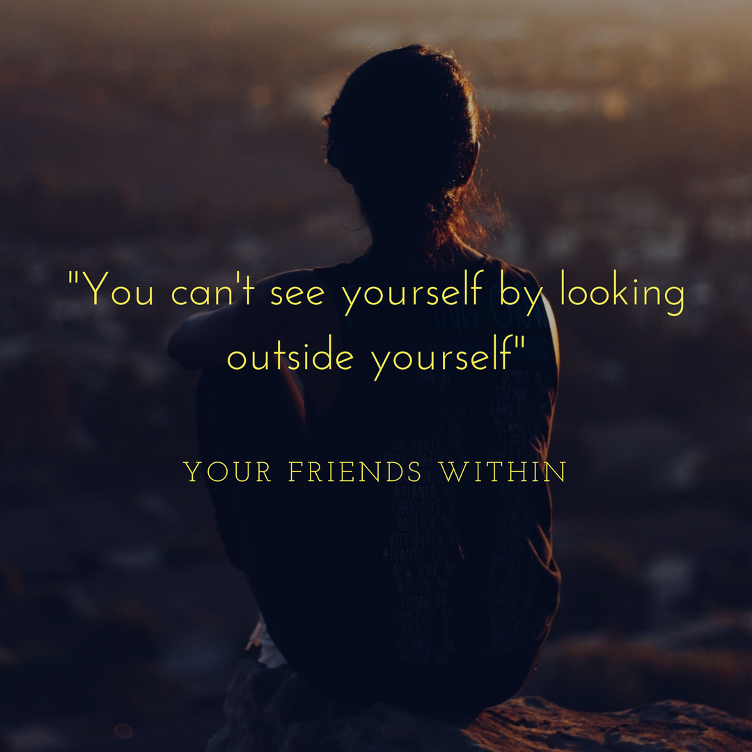 _You can't see yourself by looking outside yourself_.png