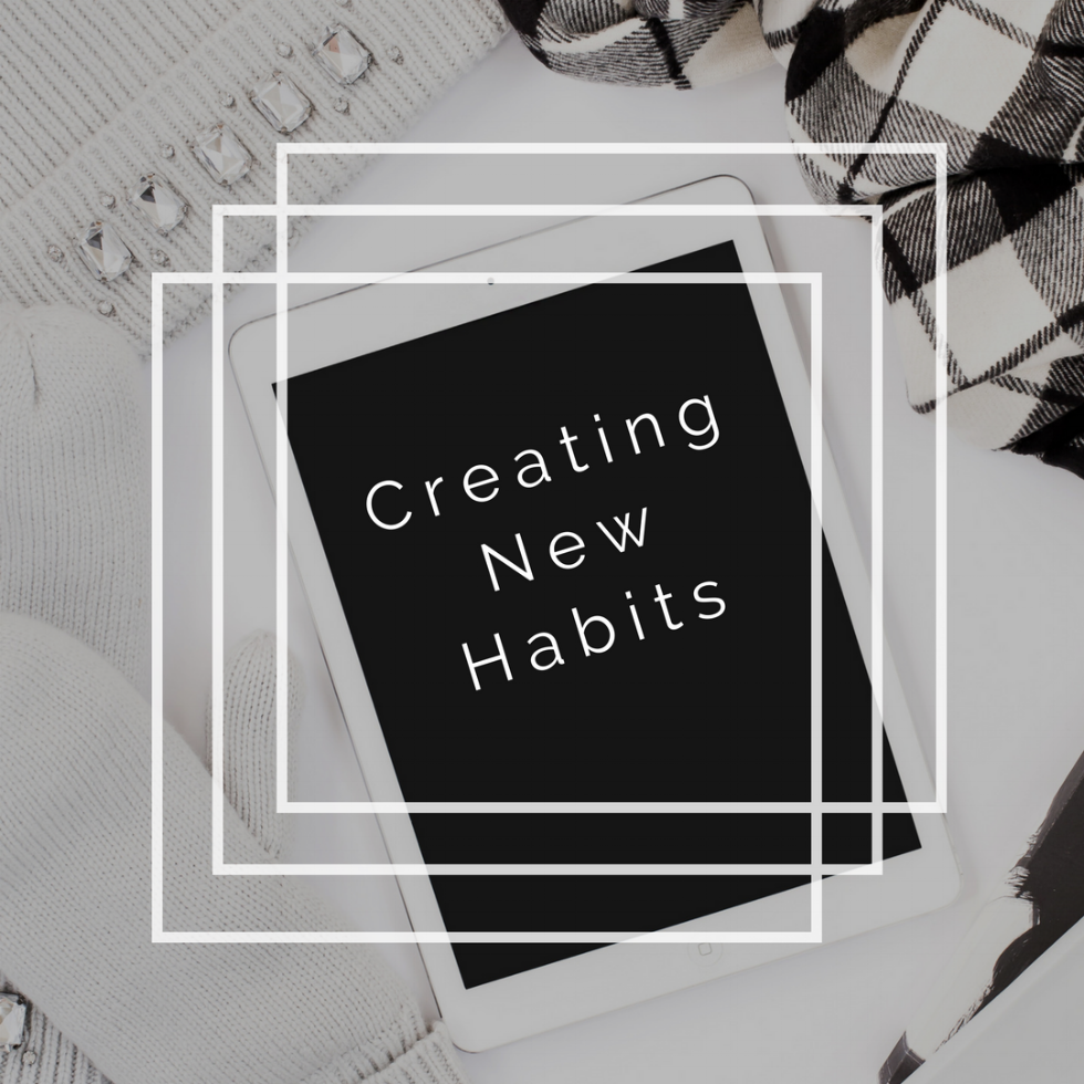 Creating New Habits - We all have times in our lives where we intentionally want to change our behavior for the better and create new habits for ourselves. This could be getting in the habit of eating healthier and drinking more water. Or it could be moving more and taking the dog for a daily walk. Or it could be work related, or spiritual, or… There are so many areas in our lives that could be improved and made easier if we created new habits. Why wait, start today!