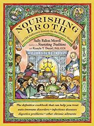 Nourishing Broth by  Sally Fallon Morell, Kaayla T. Daniel