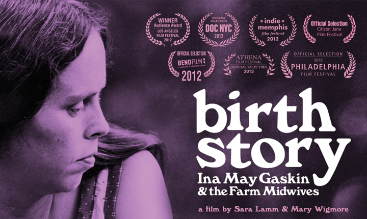 BIRTH STORY : Ina May Gaskins and The Farm Midwives (2012)  Ghost Robot Films