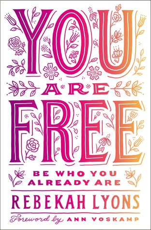 you-are-free-book-rebekah-lyons-anxiety.jpg