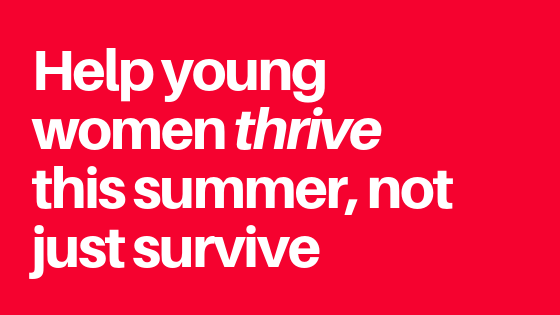 Help young women thrive this summer.png