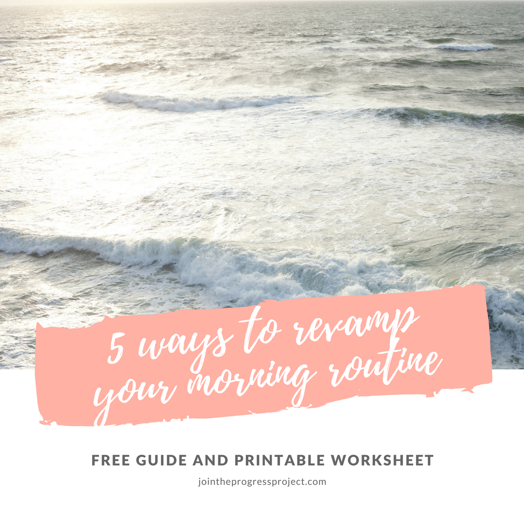 Guide and Printable Worksheet to Help You Create a More Intentional Morning Routine