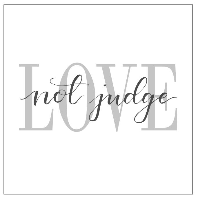 "Printable Mantra ""Love, not judge"""