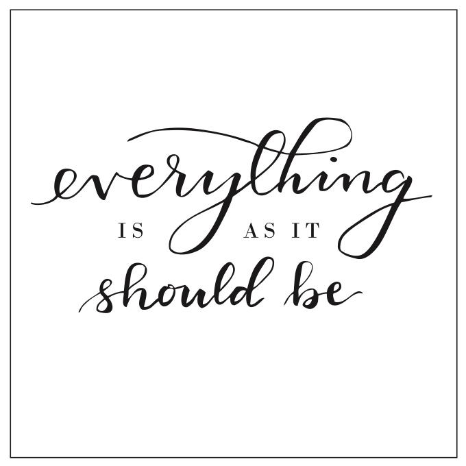 "Printable Mantra ""Everything is as it should be"""