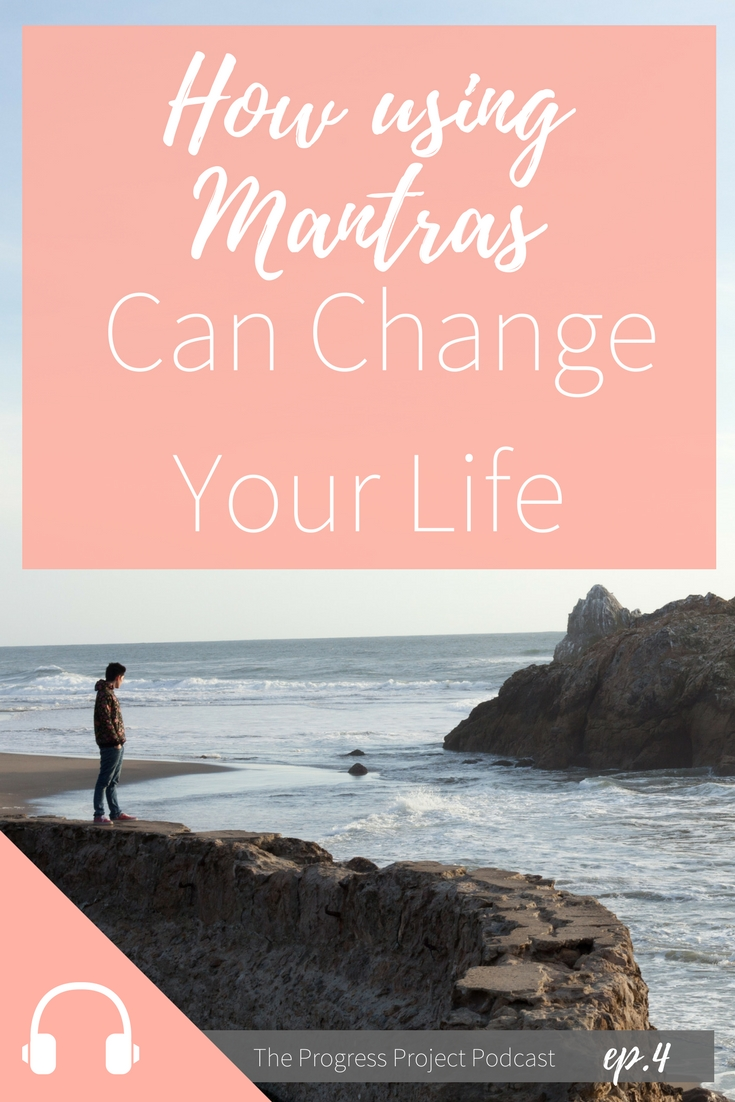 Ep  4 How Using Mantras Can Change Your Life — The Progress