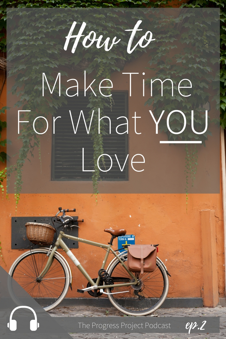 How to make time for what I love