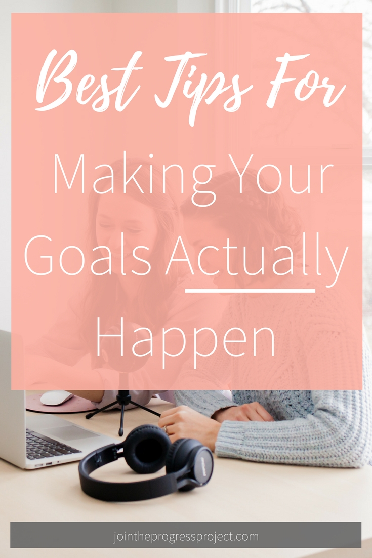 Best tips for making your goals actually happen