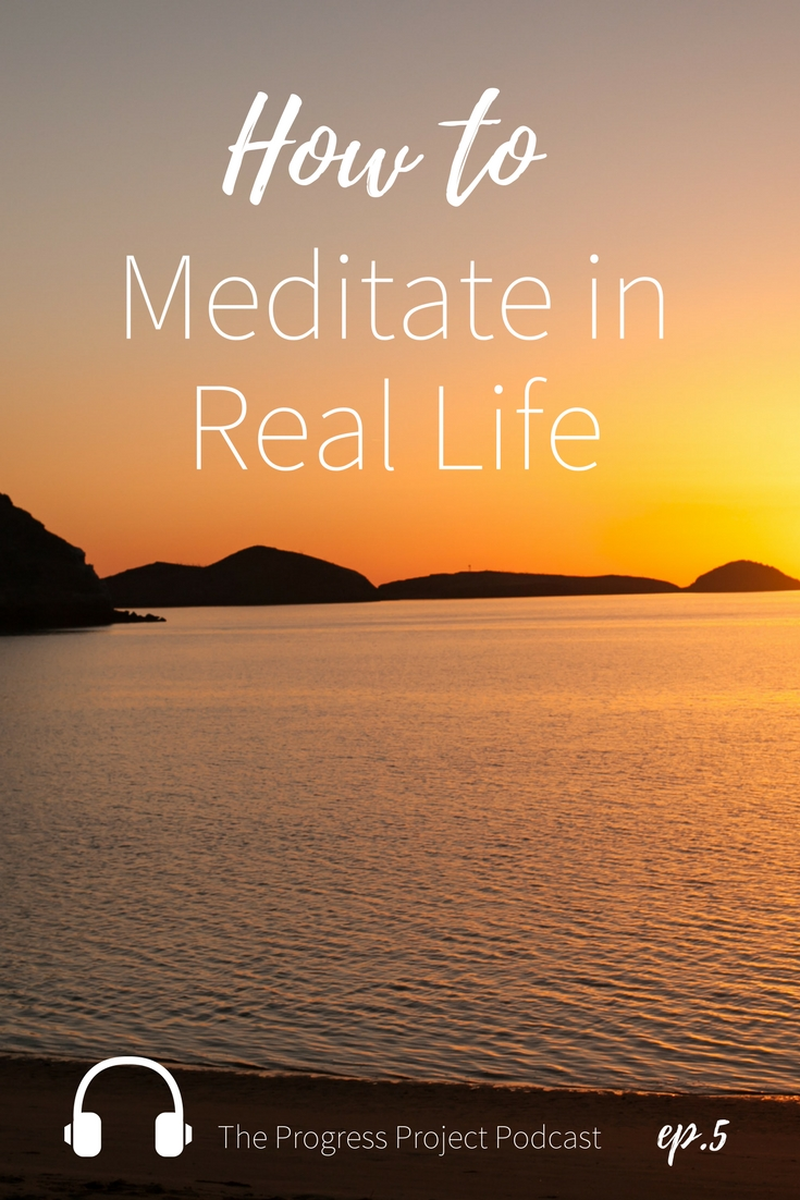 How to meditate in real life