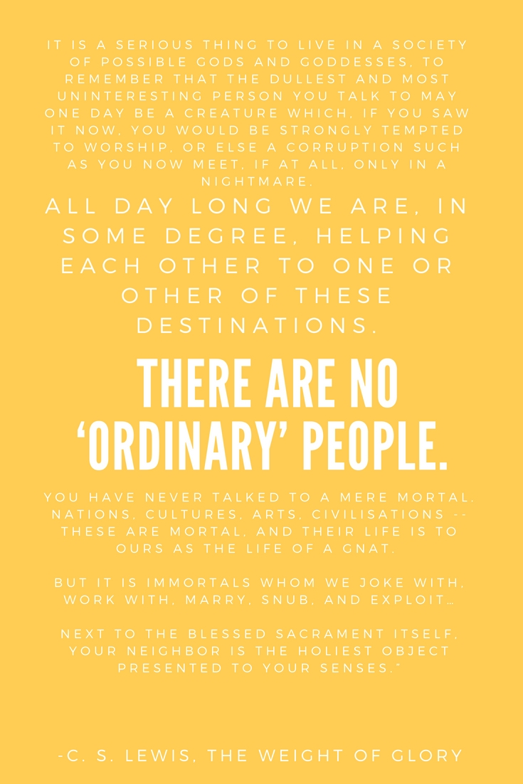 C.S. Lewis Quote. There are no 'ordinary' people. (1).jpg