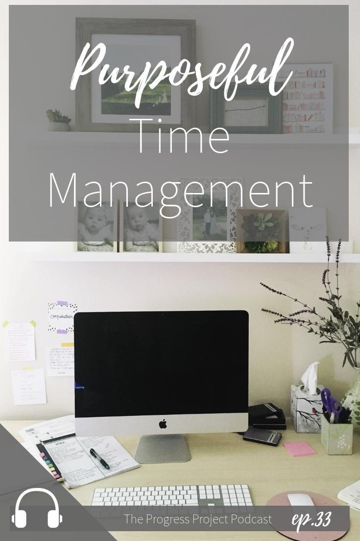 Ep. 33 Purposeful time management.jpg