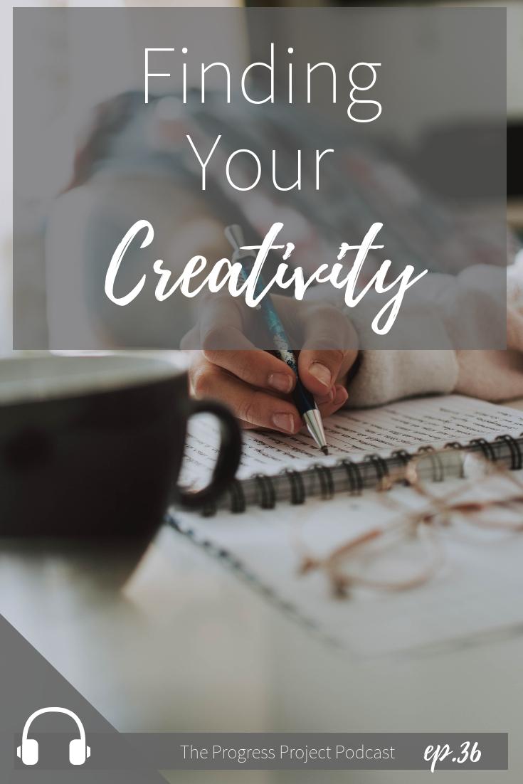 Ep. 36 Finding Your Creativity (1).jpg